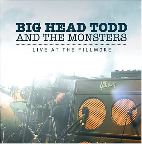 Live at the Fillmore, Big Head Todd and The Monsters by Sanctuary Records