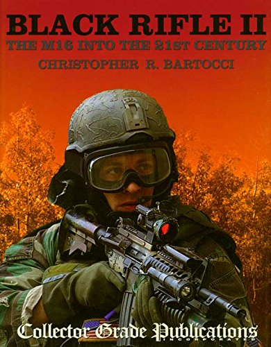 Black Rifle II: The M16 Into the 21st Century ()