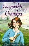 Gwyneth's Secret Grandpa, Annie Morris Williams, 0964527278