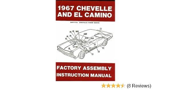 1967 chevelle malibu & el camino factory assembly manual - includes ss  super sport, station wagons, convertibles, 2-door, 4-door, hardtops 67:  chevrolet gm