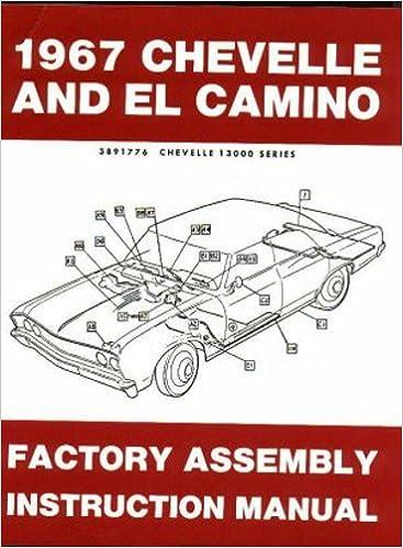 1967 Chevelle Malibu El Camino Factory Assembly Manual Includes
