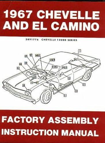1967 chevelle malibu el camino factory assembly manual includes rh amazon com 1967 El Camino Specifications 1967 Chevelle Wiring Diagram