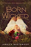 Born Wicked (The Cahill Witch Chronicles Book 1)