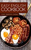 Easy English Cookbook (English Cookbook, English Recipes, English Cooking, British Recipes, British Cooking, British Cookbook, British Cooking 1)