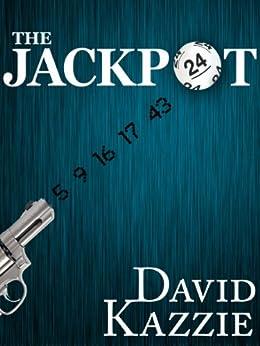 The Jackpot by [Kazzie, David]