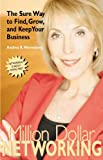 Million Dollar Networking, Andrea R. Nierenberg, 1933102055