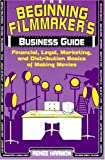 The Beginning Filmmaker's Business Guide, Renee Harmon, 0802774091
