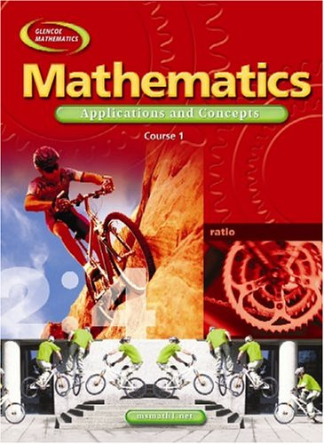Mathematics: Applications and Concepts, Course 1, Student Edition (MATH APPLIC & CONN CRSE)