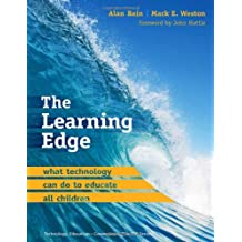 The Learning Edge: What Technology Can Do to Educate All Children (Technology, Education--Connections)