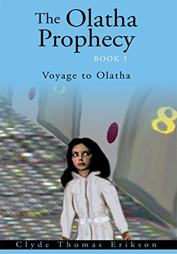 The Olatha Prophecy Book 1 : Voyage to Olatha
