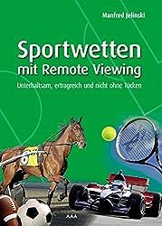 Sportwetten mit Remote Viewing: Unterhaltsam, ertragreich und nicht ohne Tücken