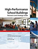 High-Performance School Buildings Resource and Strategy Guide, Evans, Deane, 0976207303