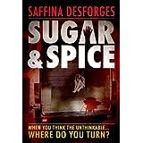 Sugar & Spiceby Saffina Desforges