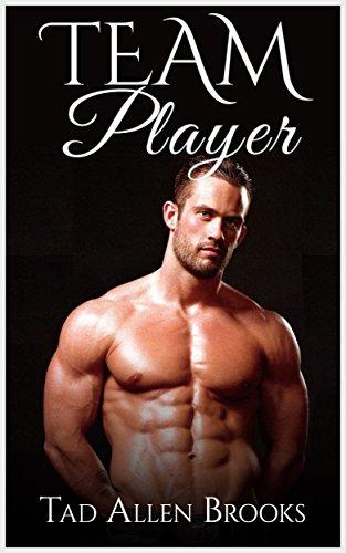 Book: Team Player (Erotica, LGBT, Gay Romance, Bisexual Romance, Lesbian Romance, Transgender Romance) by Tad Allan Brooks