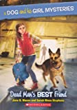 Dead Man's Best Friend (Turtleback School & Library Binding Edition) (A Dog and His Girl Mysteries)