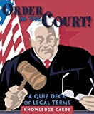 Order in the Court! A Quiz Deck of Legal Terms, Knowledge Cards, Pomegranate, Alan Bisbort, 0764942212