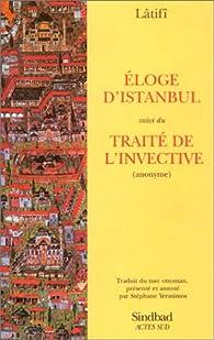 Eloge d'Istanbul, suivi du traité de l'invective par Abdüllâtif Çelebi Lâtifî