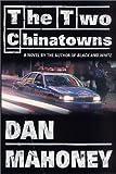 The Two Chinatowns, Dan Mahoney, 0312261349