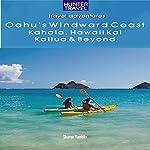 Oahu's Windward Coast: Kahala, Hawaii Kai, Kailua and Beyond  | Sharon Hamblin