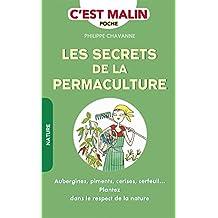 Les secrets de la permaculture: Plantez dans le respect de la nature (C'est malin) (French Edition)