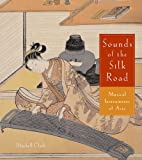 Sounds of the Silk Road, Mitchell Clark, 0878466886