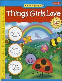 Things Girls Love (Watch Me Draw)