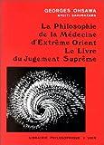 La Philosophie de la médecine d'Extrême-Orient : Le Livre du Jugement Suprême