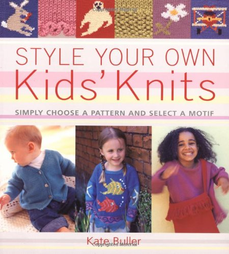 Style Your Own Kids' Knits: Simply Choose a Pattern and Select a - Moss Vogue Kate