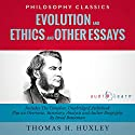 Evolution and Ethics and Other Essays: The Complete Work plus an Overview, Summary, Analysis and Author Biography Audiobook by Thomas Henry Huxley, Israel Bouseman Narrated by Maureen Rivers