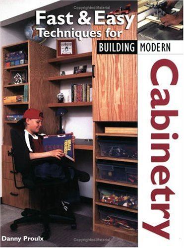 Fast & Easy Techniques for Building Modern Cabinetry