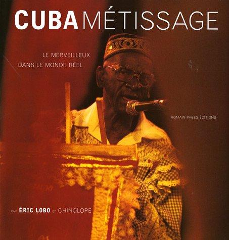 Cuba métissage : Le merveilleux dans le monde réel