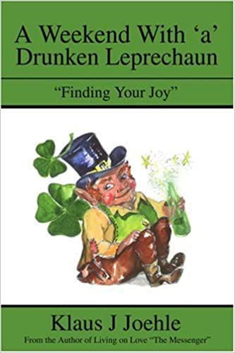 Book A Weekend With 'a' Drunken Leprechaun: Finding Your Joy by Klaus Joehle (2002-04-02)