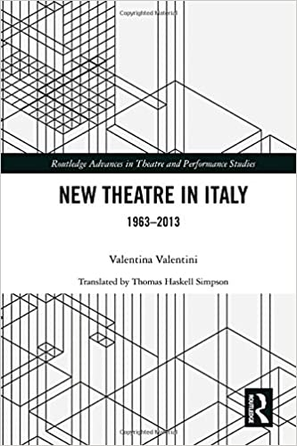 New Theatre in Italy: 1963–2013 (Routledge Advances in Theatre & Performance Studies)
