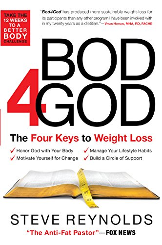 Bod4god The Four Keys To Weight Loss Kindle Edition By Steve