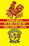 img - for Indochina in the Year of the Cock - 1969 book / textbook / text book