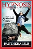 img - for Hypnosis: Self Hypnosis, NLP & Mind Control 6 Steps To End Depression, Anxiety & Stress FREE BONUS book / textbook / text book