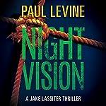 Night Vision: Jake Lassiter Legal Thrillers, Book 2 | Paul Levine