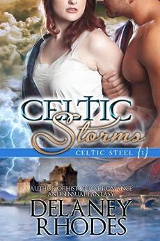 Celtic Storms (Celtic Steel Book 1) by [Rhodes, Delaney]