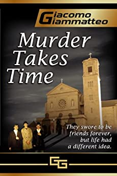 MURDER TAKES TIME (Friendship & Honor Series Book 1) by [Giammatteo, Giacomo]