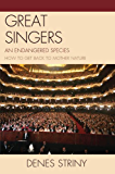 Great Singers: An Endangered Species