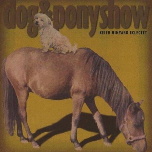 Dog&pony Show by keith hinyard on Amazon Music - Amazon.com