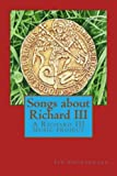 img - for Songs about Richard III: A Richard III music project book / textbook / text book