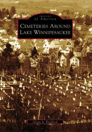 Books : Cemeteries Around Lake Winnipesaukee (NH) (Images of America)