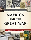 America and the Great War: A Library of Congress Illustrated History