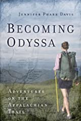 Becoming Odyssa : Adventures on the Appalachian Trail Kindle Edition