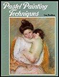 Pastel Painting Techniques, Guy Roddon, 0883321084