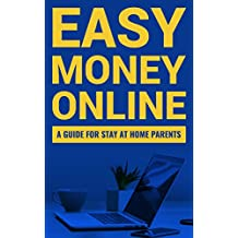 Easy Money Online: A Guide For Stay At Home Parents