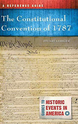 The Constitutional Convention of 1787: A Reference Guide (Guides to Historic Events in America)
