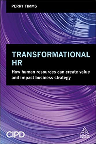 Transformational Hr How Human Resources Can Create Value And Impact Business Strategy 9780749481322 Human Resources Books Amazon Com