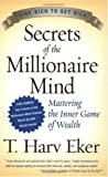 img - for (Autographed / Signed First Edition) Secrets of the Millionaire Mind: Mastering the Inner Game of Wealth Hardcover By T. Harv Eker 2005 book / textbook / text book